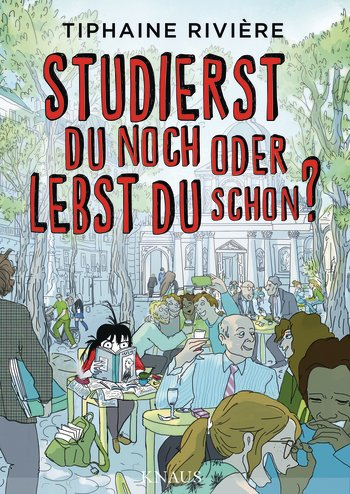 Studierst du noch oder lebst du schon? von Tiphaine Rivière