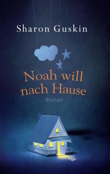 Noah will nach Hause-Sharon Guskin