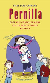 Pernilla oder wie die Beatles meine viel zu große Familie retteten – Silke Schlichtmann