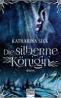 Die silberne Königin – Katharina Seck