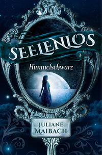 Seelenlos: Himmelsschwarz – Juliane Maibach